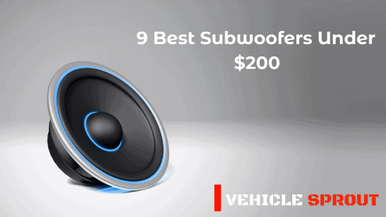 Best Car Subwoofers under $200