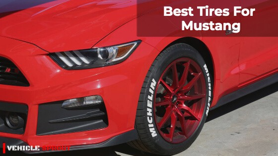 Best Tires For Mustang 2021