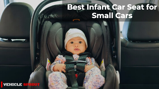 10 Best Infant Car Seat for Small Cars 2021