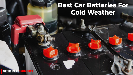 7 Best Car Batteries For Cold Weather – Tested 2021