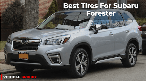 7 Best Tires For Subaru Forester In 2021