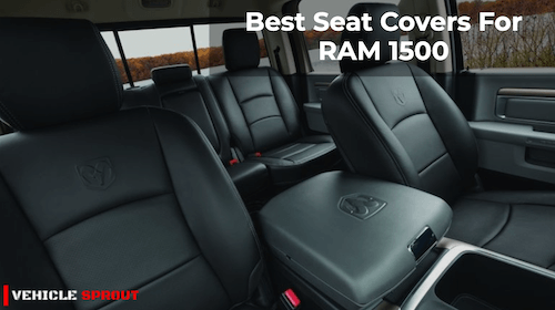 7 Best Seat Covers for Ram 1500 2021