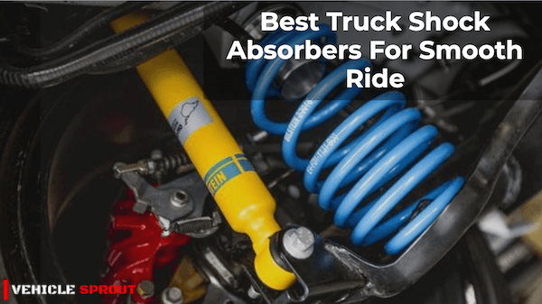 7 Best Truck Shock Absorbers For Smooth Ride 2021